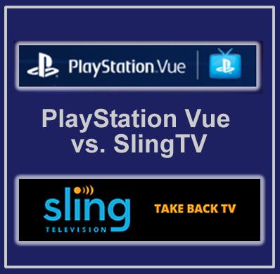 sony playstation vue vs slingtv